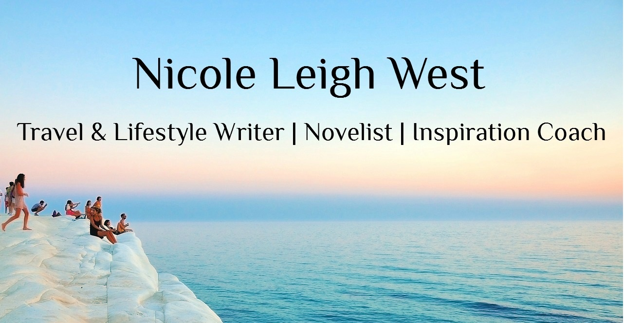 Nicole Leigh West - Travel & Lifestyle Writer. Novelist. Inspiration Coach.